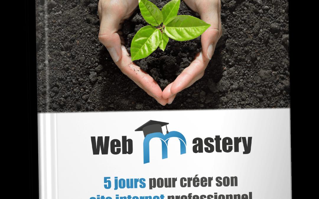 La méthode WebMastery™ : 5 jours pour créer son site internet professionnel